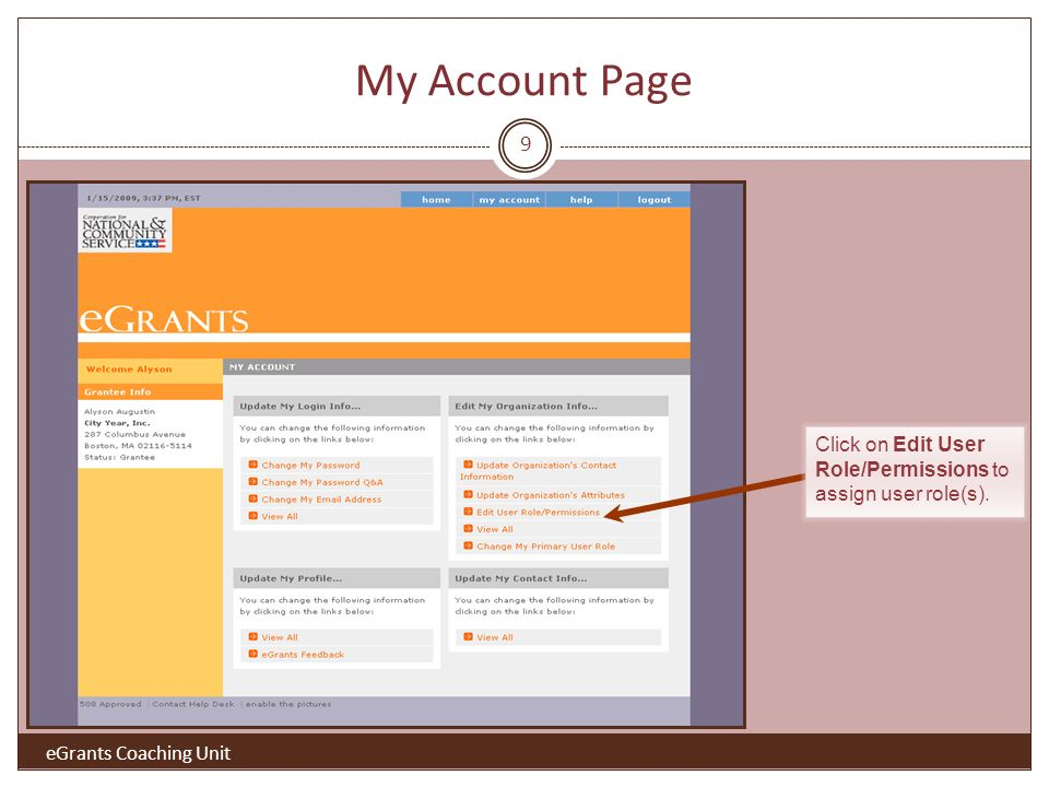 My Account Page eGrants Coaching Unit Click on Edit User Role/Permissions to assign user role(s). 9