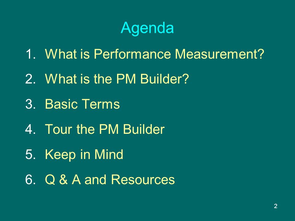 2 Agenda 1.What is Performance Measurement. 2.What is the PM Builder.