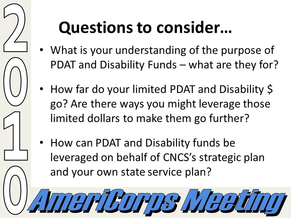 Questions to consider… What is your understanding of the purpose of PDAT and Disability Funds – what are they for.