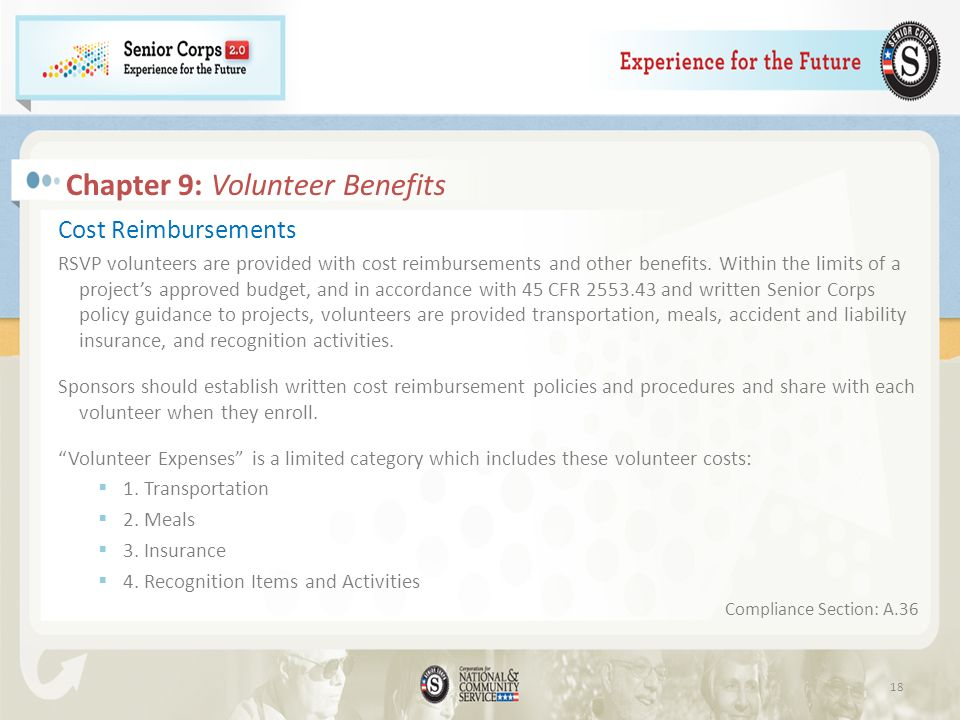 Chapter 9: Volunteer Benefits Cost Reimbursements RSVP volunteers are provided with cost reimbursements and other benefits.