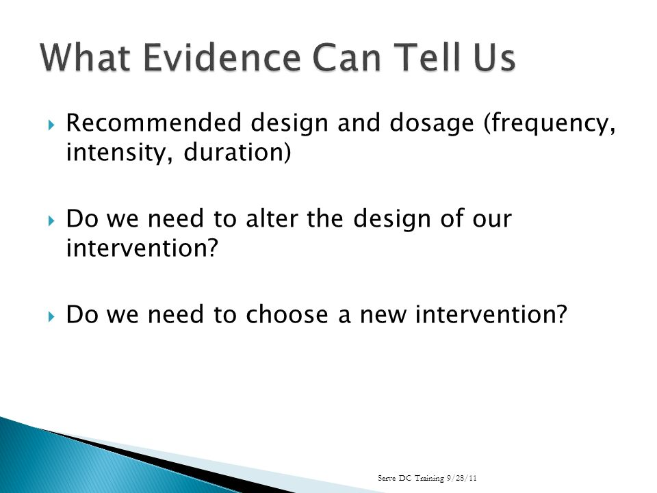 Recommended design and dosage (frequency, intensity, duration) Do we need to alter the design of our intervention.