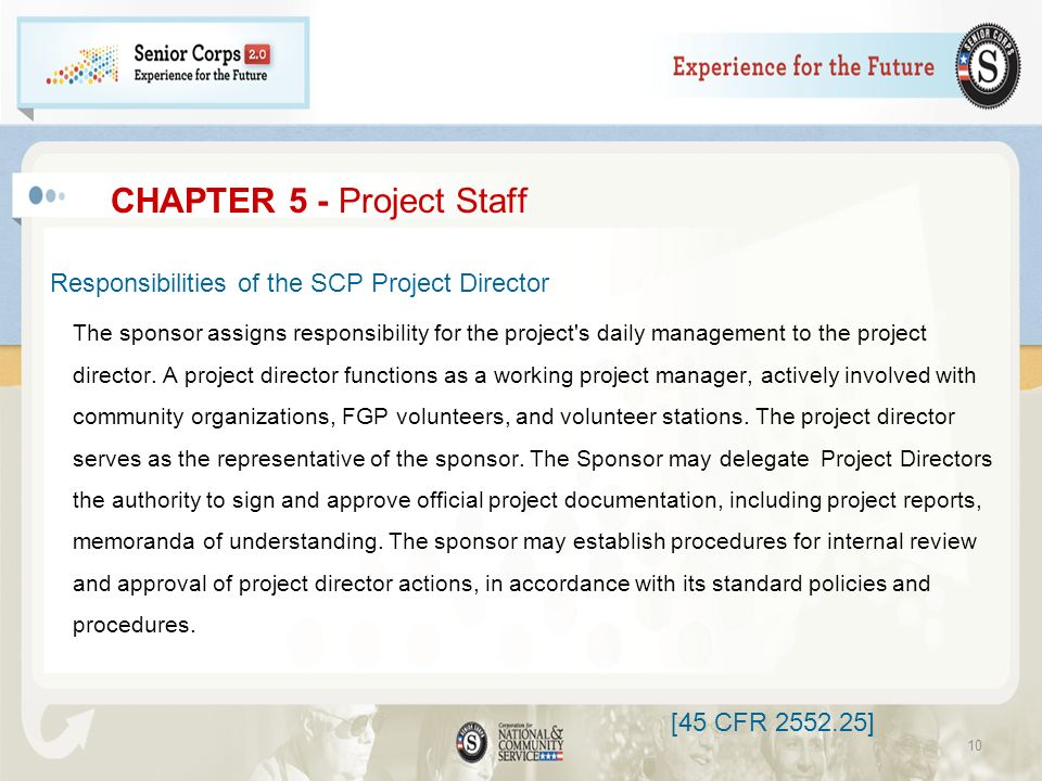 CHAPTER 5 - Project Staff Responsibilities of the SCP Project Director The sponsor assigns responsibility for the project's daily management to the pr