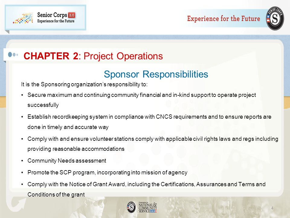 CHAPTER 2: Project Operations Sponsor Responsibilities It is the Sponsoring organizations responsibility to: Secure maximum and continuing community f