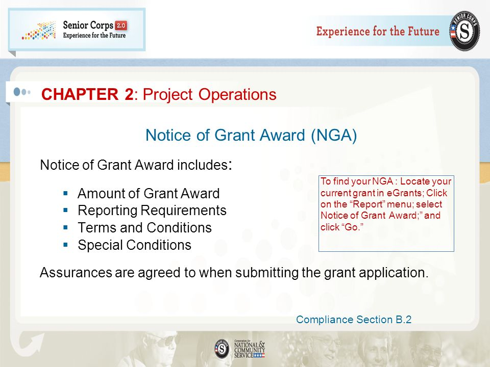 Notice of Grant Award (NGA) Notice of Grant Award includes : Amount of Grant Award Reporting Requirements Terms and Conditions Special Conditions Assu