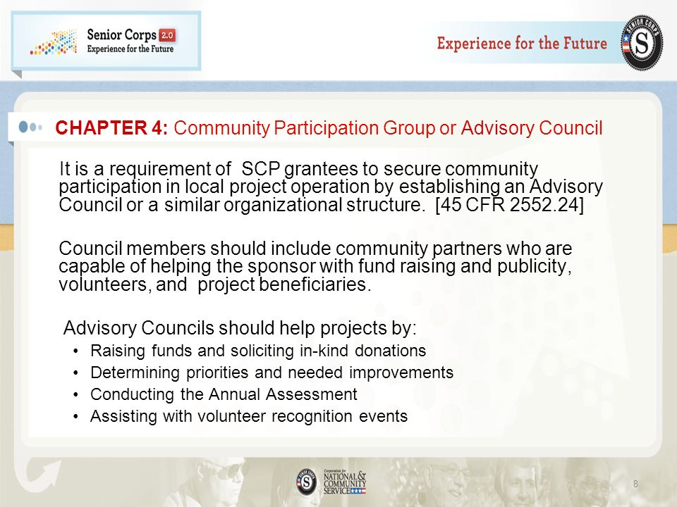 CHAPTER 4: Community Participation Group or Advisory Council It is a requirement of SCP grantees to secure community participation in local project op