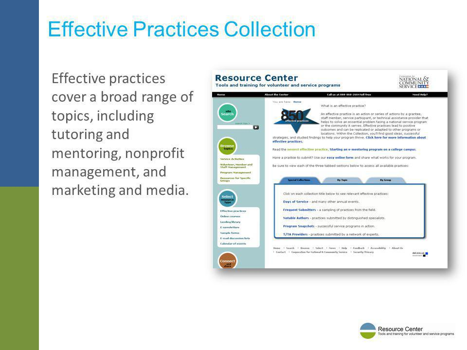 Effective practices cover a broad range of topics, including tutoring and mentoring, nonprofit management, and marketing and media. Effective Practice