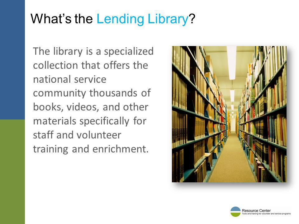 Whats the Lending Library? The library is a specialized collection that offers the national service community thousands of books, videos, and other ma