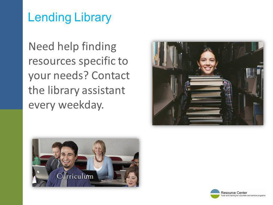 Lending Library Need help finding resources specific to your needs.