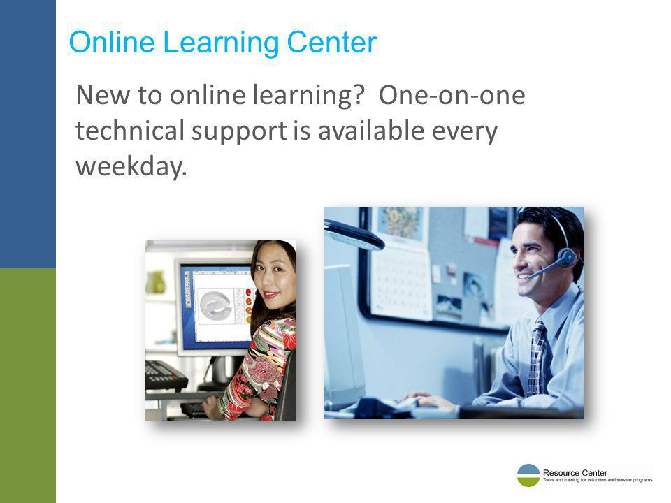 Online Learning Center New to online learning? One-on-one technical support is available every weekday.