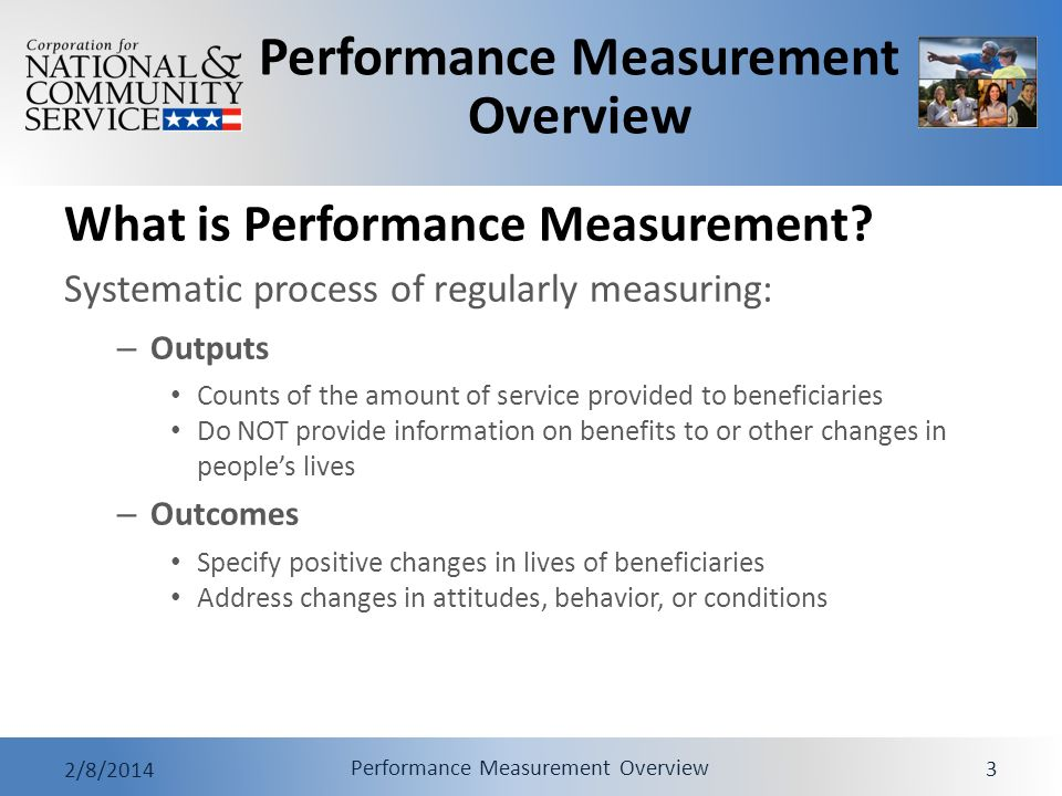 Performance Measurement Overview 2/8/2014 Performance Measurement Overview 3 What is Performance Measurement? Systematic process of regularly measurin