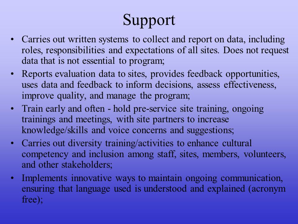 Support Carries out written systems to collect and report on data, including roles, responsibilities and expectations of all sites.