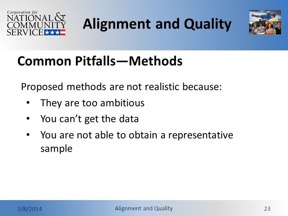 Alignment and Quality 2/8/2014 Alignment and Quality 23 Proposed methods are not realistic because: They are too ambitious You cant get the data You are not able to obtain a representative sample Common PitfallsMethods