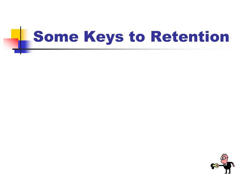Some Keys to Retention