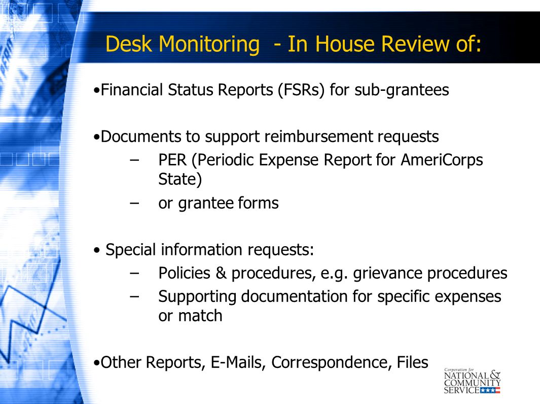Desk Monitoring - In House Review of: Financial Status Reports (FSRs) for sub-grantees Documents to support reimbursement requests –PER (Periodic Expe