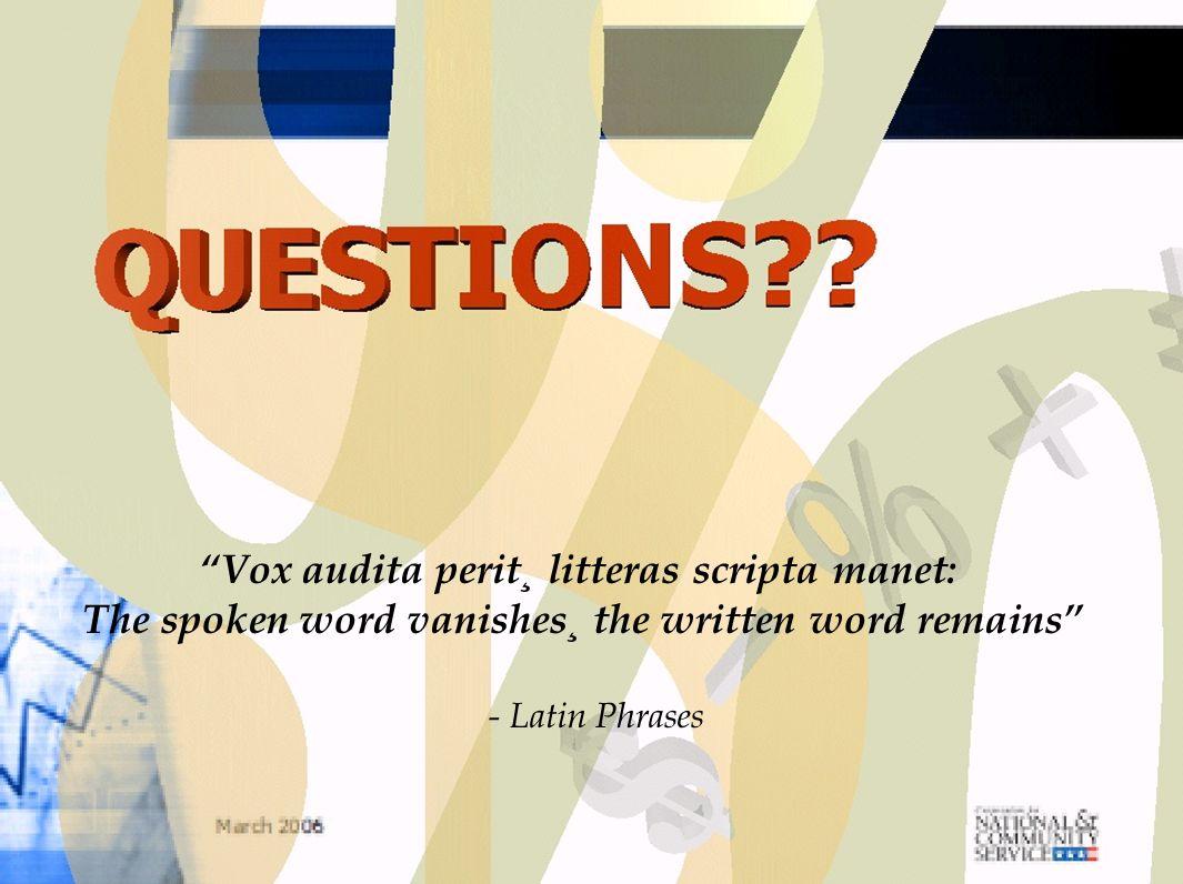 Vox audita perit¸ litteras scripta manet: The spoken word vanishes¸ the written word remains - Latin Phrases