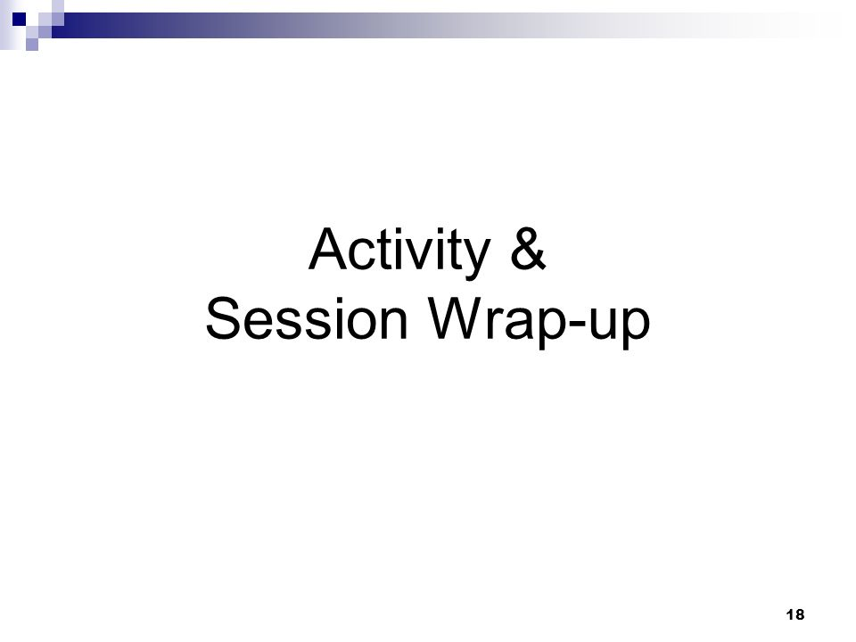 18 Activity & Session Wrap-up