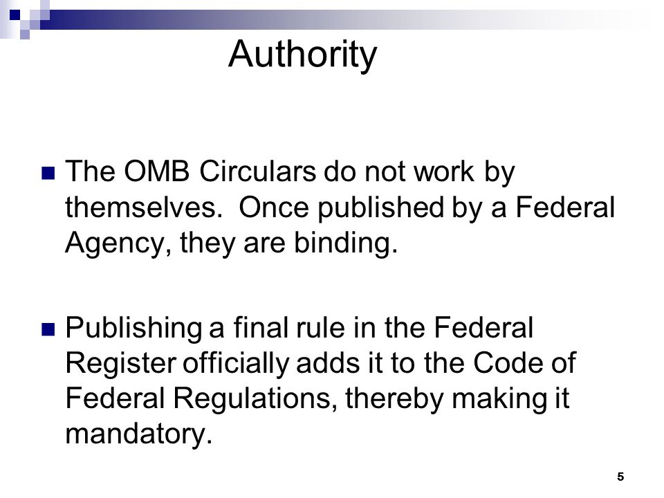5 Authority The OMB Circulars do not work by themselves.
