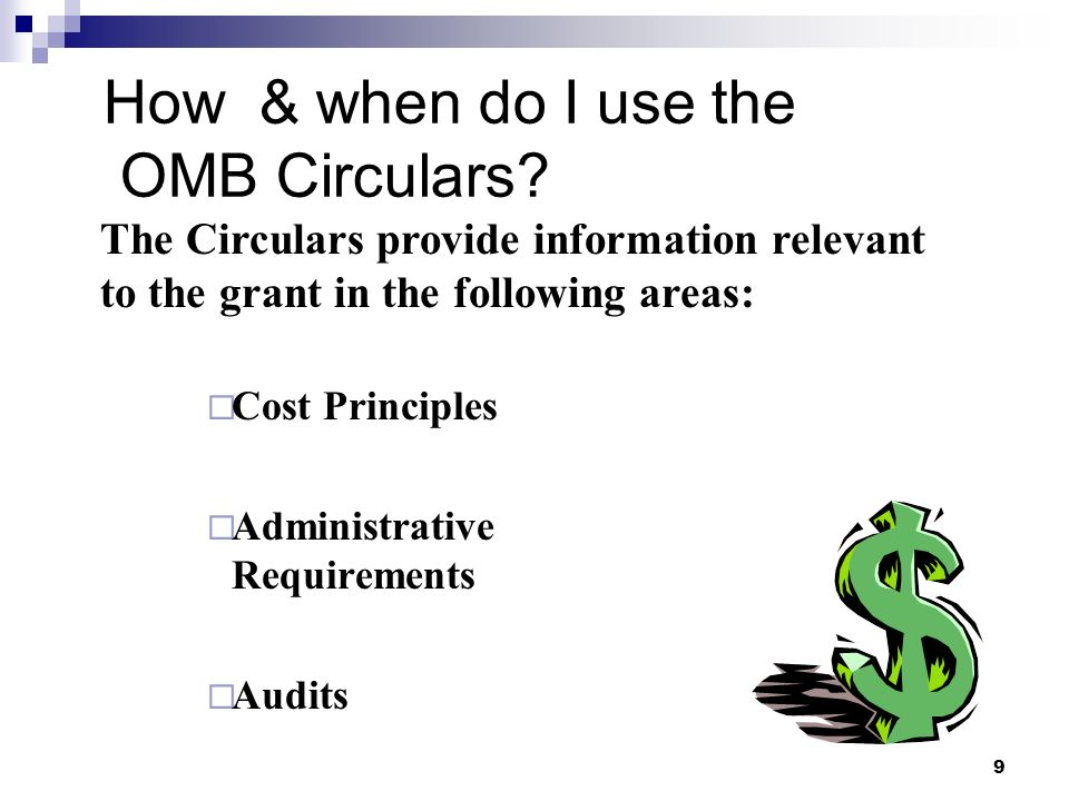 10 Cost Principles Established principles to determine the allowable costs incurred by organizations under grants or contracts Principles are designed so that Federal awards bear their fair share of costs recognized under these principles