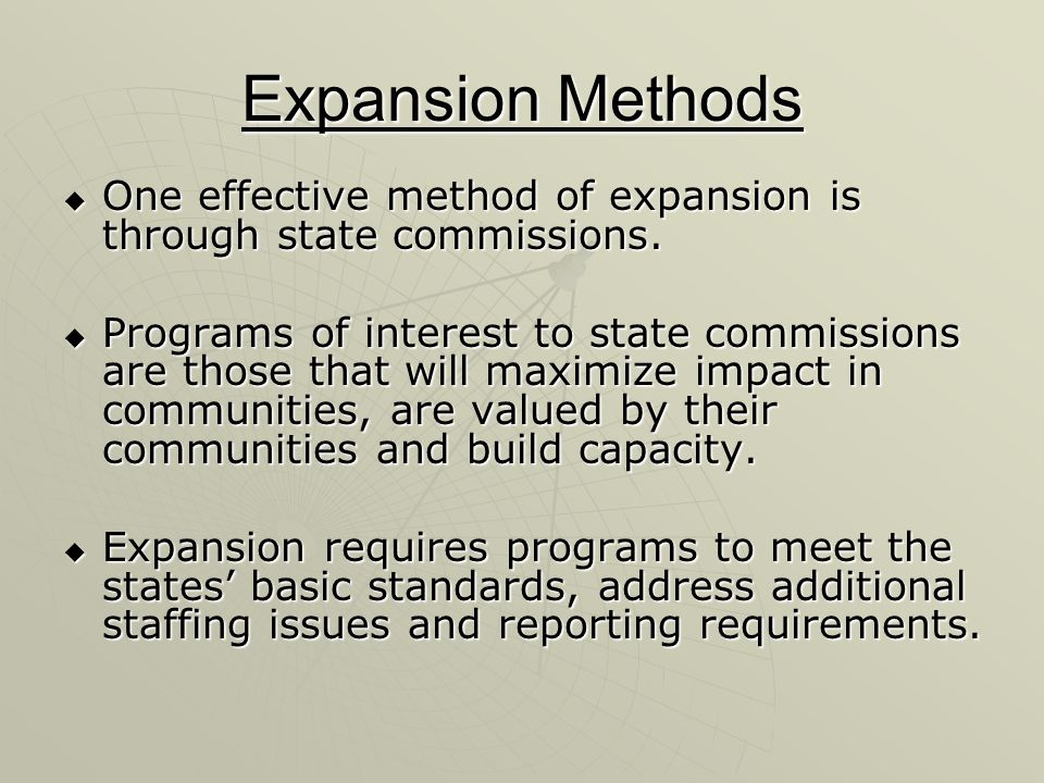Expansion Methods One effective method of expansion is through state commissions.