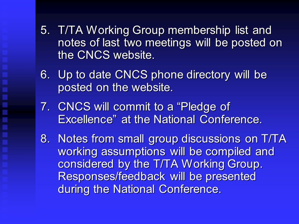 5.T/TA Working Group membership list and notes of last two meetings will be posted on the CNCS website.