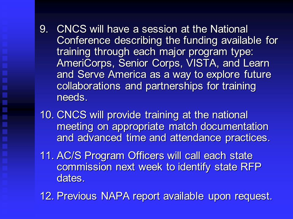 9.CNCS will have a session at the National Conference describing the funding available for training through each major program type: AmeriCorps, Senio