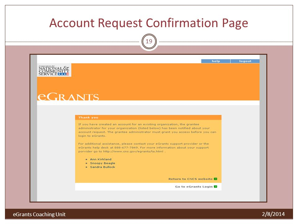Account Request Confirmation Page 19 2/8/2014 eGrants Coaching Unit