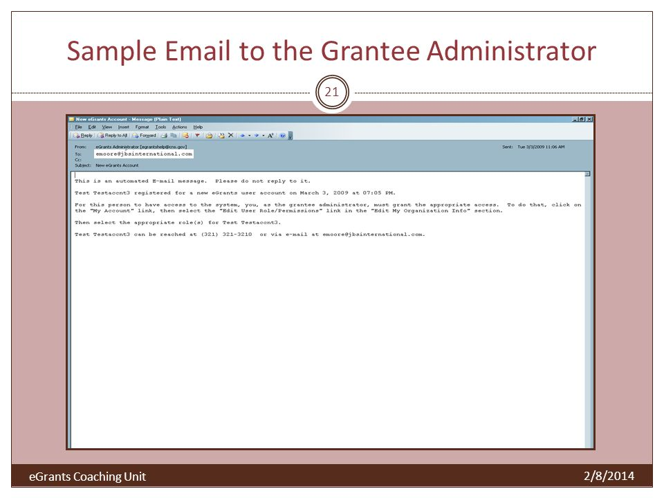 Sample Email to the Grantee Administrator 21 2/8/2014 eGrants Coaching Unit