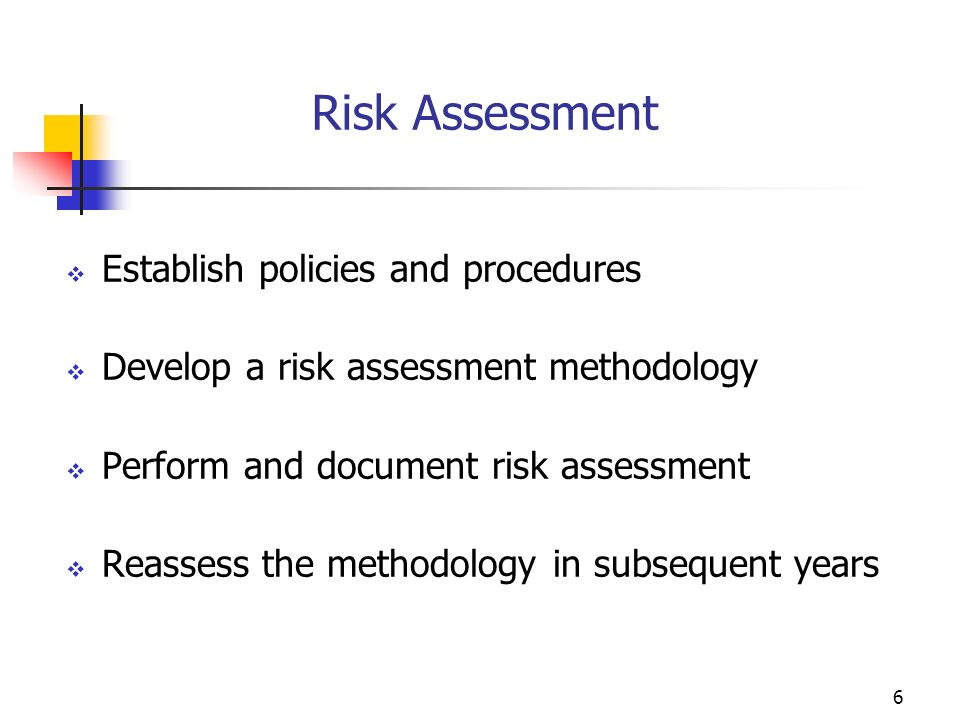 5 What is Risk Assessment? Risk assessment is the result of calculated efforts to ensure that those receiving federal and/or state grants are using th