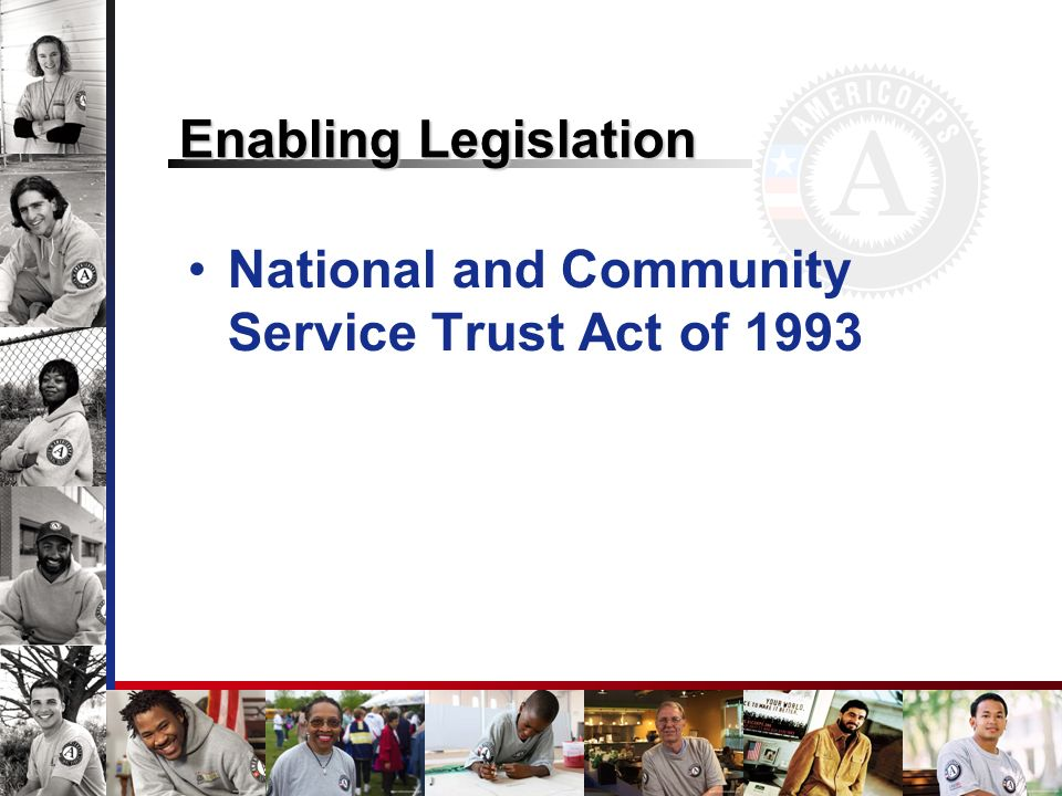 State Commission Activities Administer AmeriCorps*State Broader vision of service as a strategy to address local needs