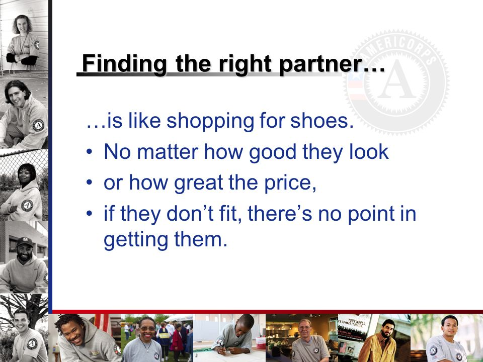 Finding the right partner… …is like shopping for shoes.