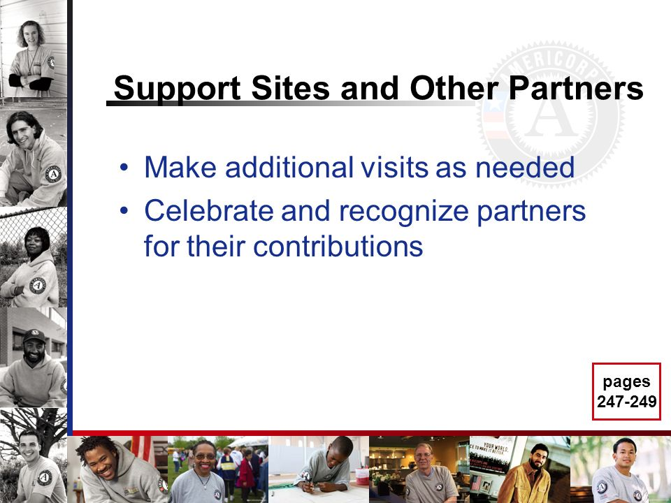 Support Sites and Other Partners Make additional visits as needed Celebrate and recognize partners for their contributions pages 247-249