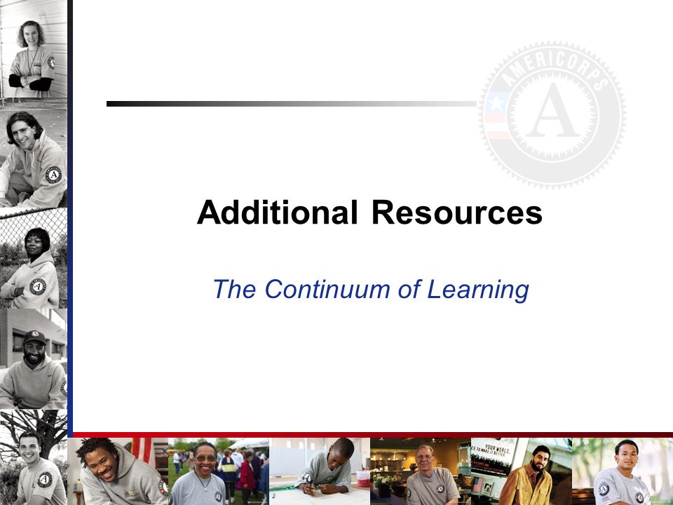 Additional Resources The Continuum of Learning