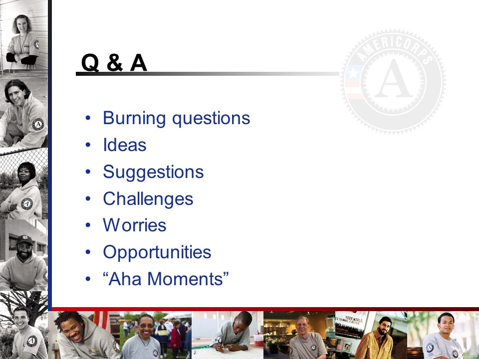 Q & A Burning questions Ideas Suggestions Challenges Worries Opportunities Aha Moments