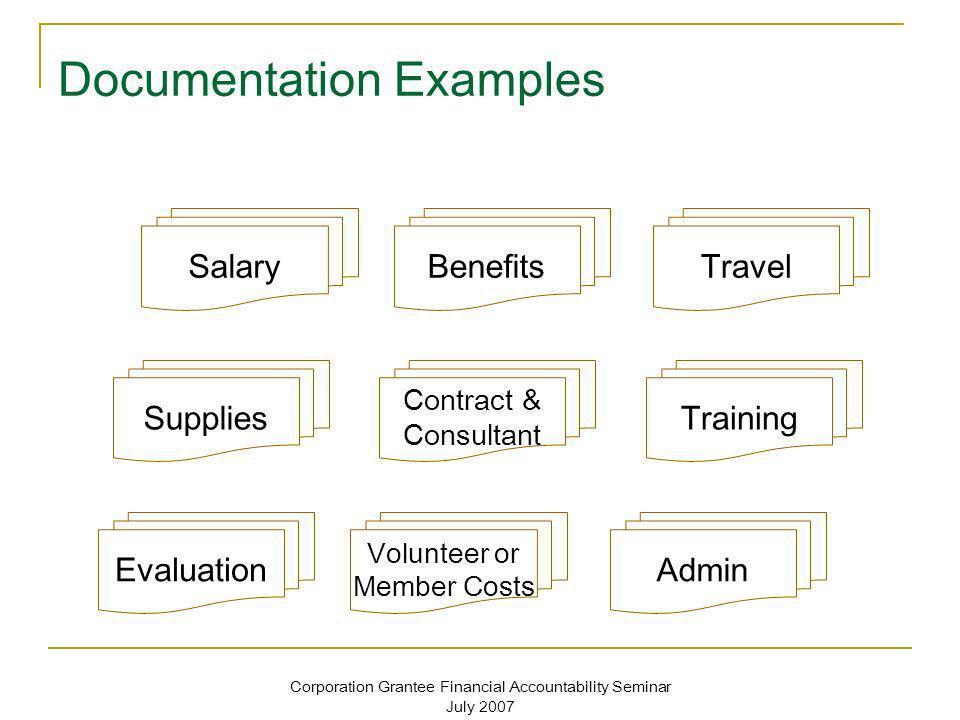 Corporation Grantee Financial Accountability Seminar July 2007 Documentation Examples Benefits Training Admin Supplies Evaluation Contract & Consultan