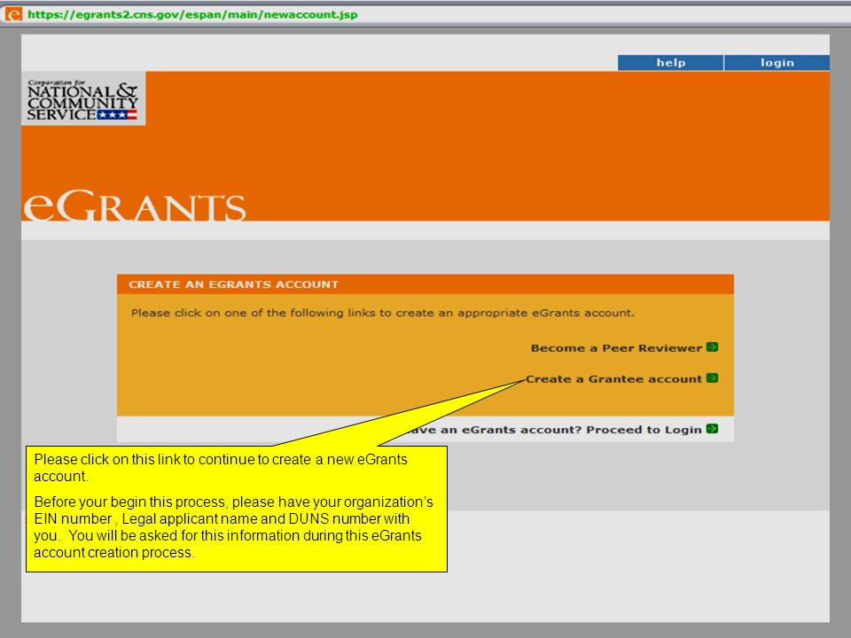 Please click on this link to continue to create a new eGrants account. Before your begin this process, please have your organizations EIN number, Lega