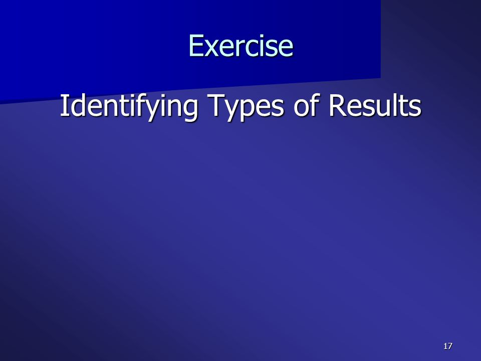 17 Exercise Identifying Types of Results