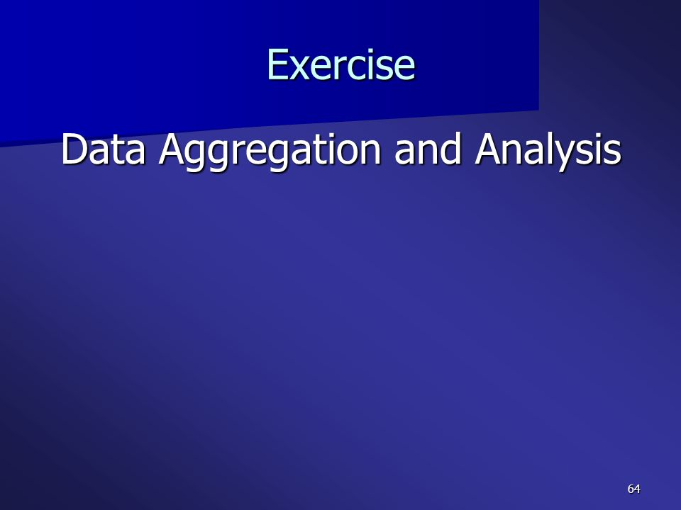 64 Exercise Data Aggregation and Analysis