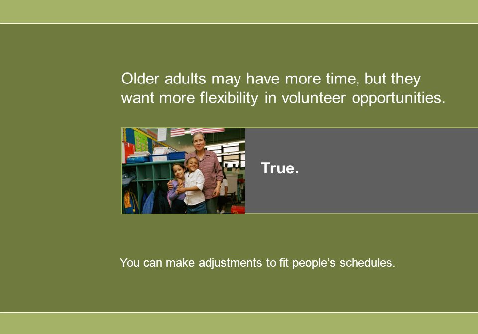 Older adults may have more time, but they want more flexibility in volunteer opportunities.