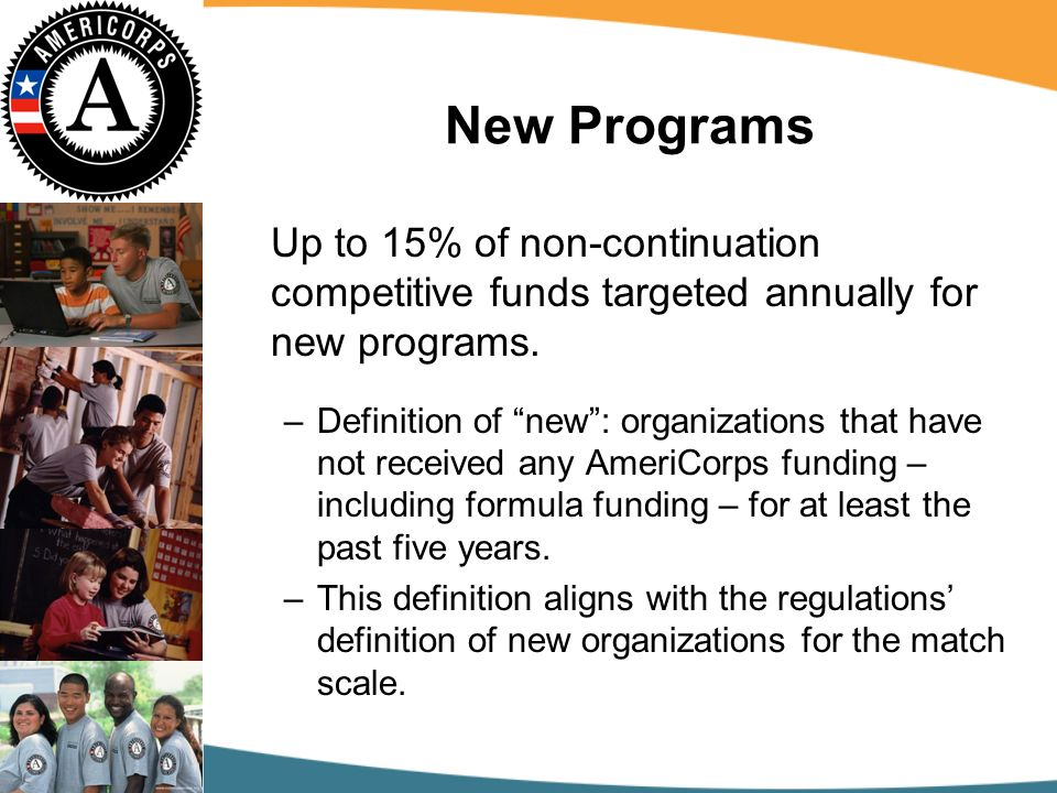 New Programs Up to 15% of non-continuation competitive funds targeted annually for new programs.