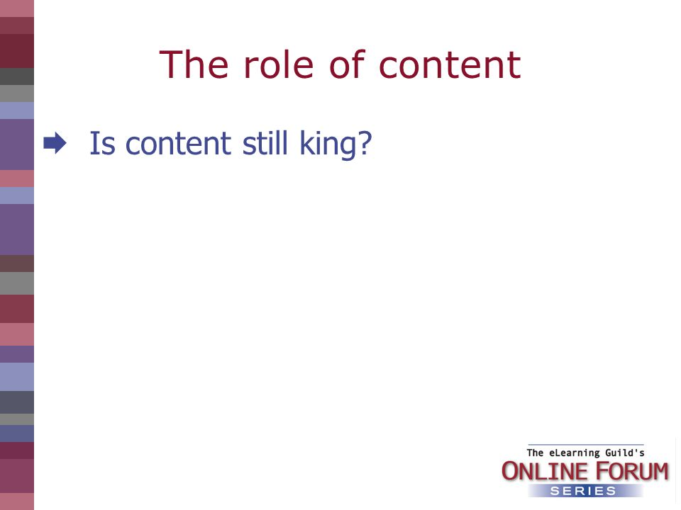The role of content Is content still king?