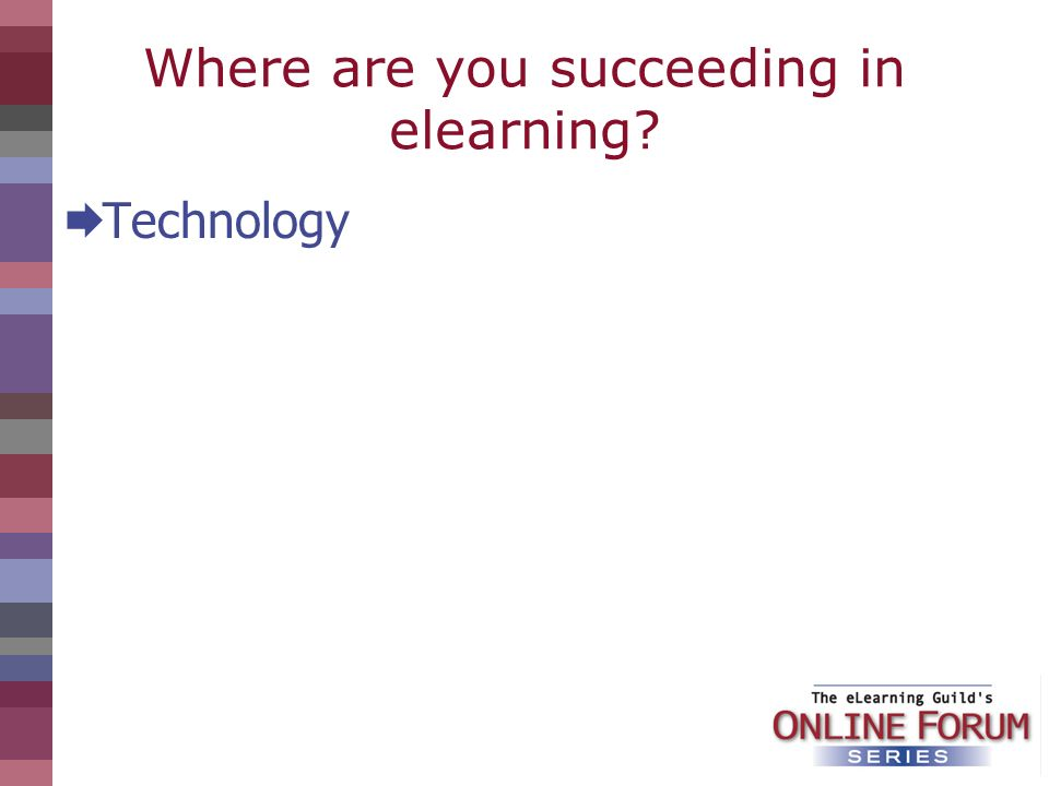 Where are you succeeding in elearning? Technology