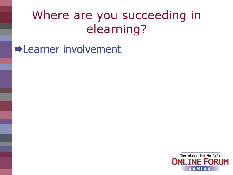Where are you succeeding in elearning? Learner involvement