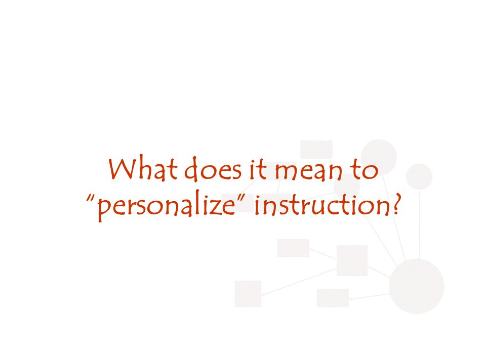 What does it mean to personalize instruction?