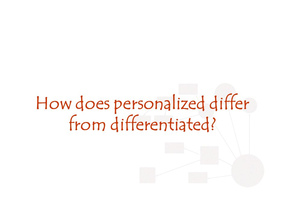 How does personalized differ from differentiated?