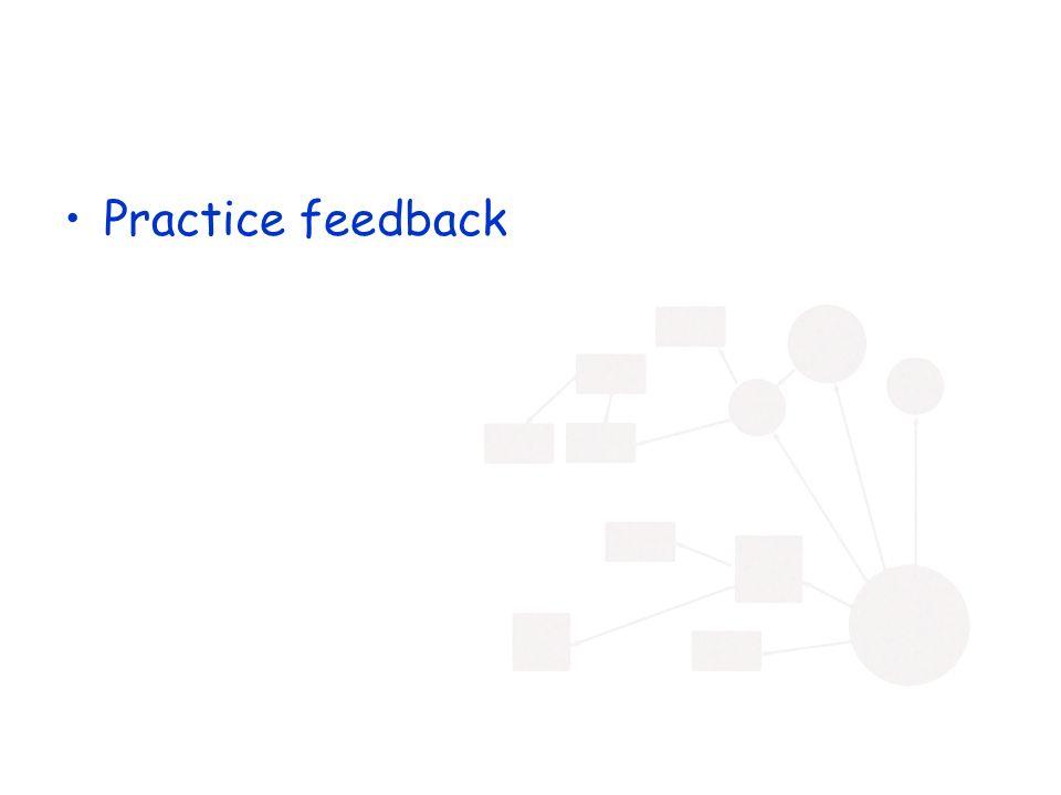 Practice feedback