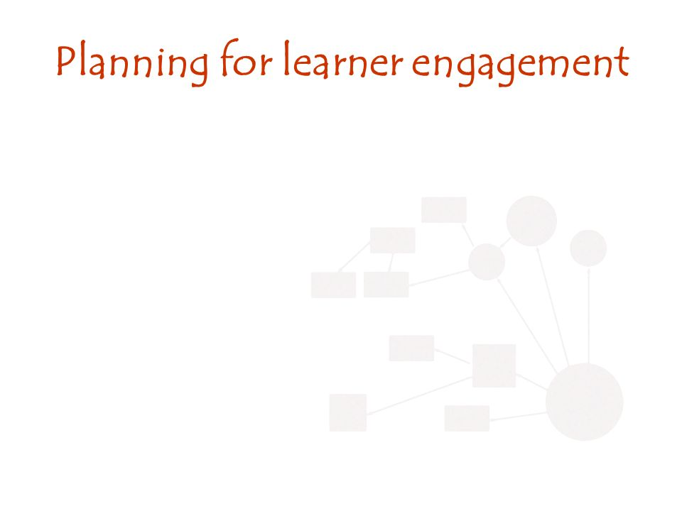 Planning for learner engagement