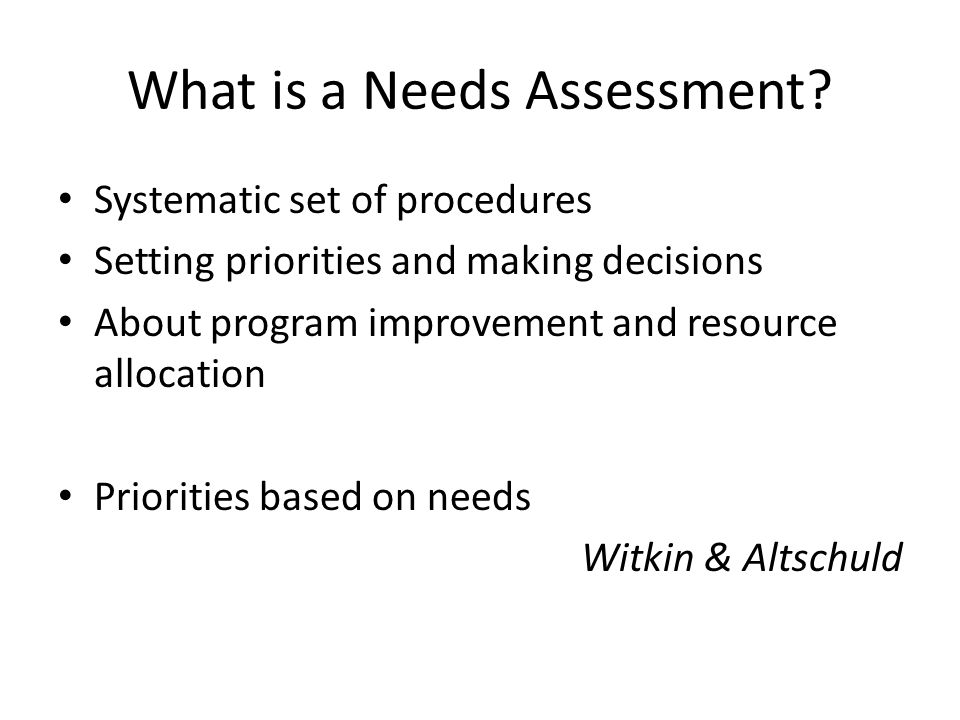 What is a Needs Assessment.