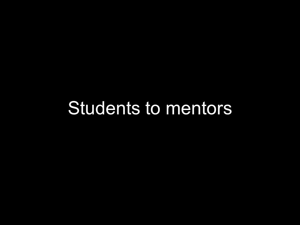 Students to mentors