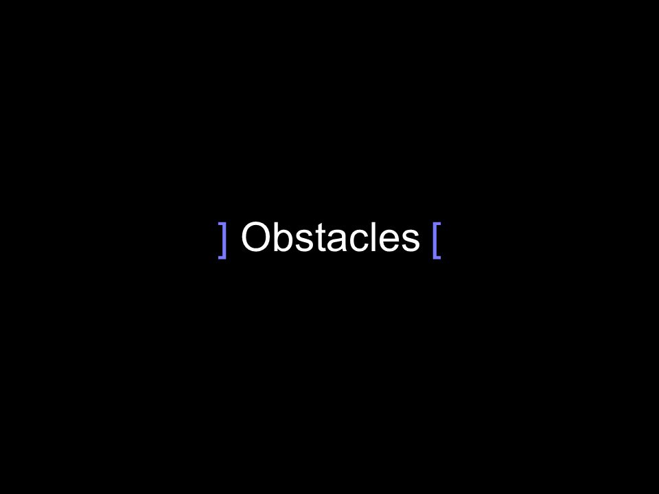 ] Obstacles [