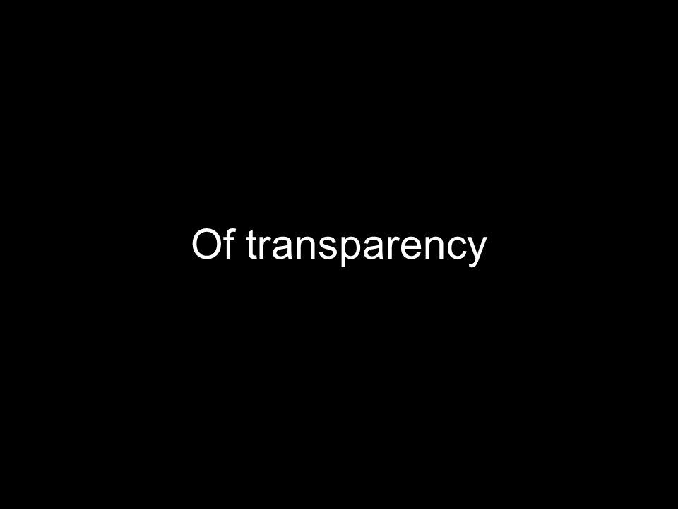 Of transparency